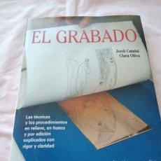 Libros de segunda mano: EL GRABADO JORDI CATAFAL Y CLARA OLIVIA. Lote 272206973