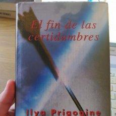 Libri di seconda mano: EL FIN DE LAS CERTIDUMBRES ILYA PRIGOGINE. EDITORIAL TAURUS, 1997, LA CIENCIA DEL FUTURO. Lote 272251578