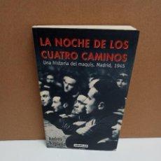 Libros de segunda mano: ANDRÉS TRAPIELLO - LA NOCHE DE LOS CUATRO CAMINOS. UNA HISTORIA DEL MAQUIS MADRID 1945. Lote 272334613