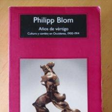 Libri di seconda mano: PHILIPP BLOM AÑOS DE VERTIGO. Lote 272359078