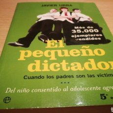 Libros de segunda mano: EL PEQUEÑO DICTADOR - JAVIER URRA - 5° EDICIÓN. Lote 272499263