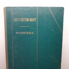 Libros de segunda mano: CORTE SISTEMA MARTÍ. VOLUMEN MODISTERÍA. Lote 270618163