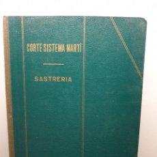 Libros de segunda mano: CORTE SISTEMA MARTÍ. VOLUMEN SASTRERÍA. Lote 271913233