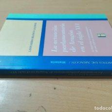 Libros de segunda mano: ACTUACION PARLAMENTARIA ARAGON SIGLO XVI / LEONARDO BLANCO / CORTES / AJ54. Lote 272738638
