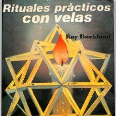 Livros em segunda mão: RITUALES PRÁCTICOS CON VELAS - RAYMOND BUCKLAND - EQUIPO DIFUSOR DEL LIBRO. Lote 272829338