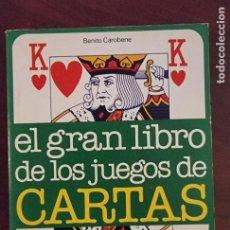 Libros de segunda mano: EL GRAN LIBRO DE LOS JUEGOS DE CARTAS. BENITO CAROBENE. ED. CIRCULO DE LECTORES. BARCELONA, 1984.. Lote 272854548