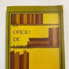 Libros de segunda mano: EL OFICIO DE LIBRERO. ASFODEL. EDITORA NACIONAL. MADRID, 1979. PAGS: 360. Lote 272856023