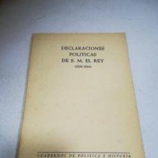 Libros de segunda mano: DECLARACIONES POLÍTICAS DE S.M.EL REY. 1950-1964. CUADERNOS DE POLÍTICA E HISTORIA. 45 PÁG. Lote 272866543