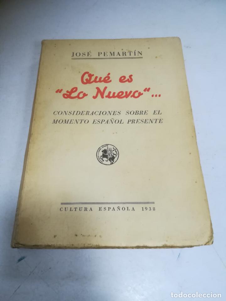 QUE ES 'LO NUEVO'... JOSE PEMARTIN. 1938. CULTURA ESPAÑOLA. 2º ED. RÚSTICA. 486 PÁGINAS (Libros de Segunda Mano - Historia - Otros)
