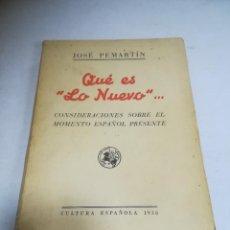 Libros de segunda mano: QUE ES 'LO NUEVO'... JOSE PEMARTIN. 1938. CULTURA ESPAÑOLA. 2º ED. RÚSTICA. 486 PÁGINAS. Lote 272867043