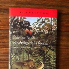 Libros de segunda mano: EL VERTIGO DE LA FUERZA. ÉTIENNE BARILIER. ACANTILADO. FUNDAMENTALISMO RELIGIOSO. Lote 272996348