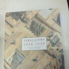 Libros de segunda mano: TABACALERA Y EL ESTANCO DEL TABACO EN ESPAÑA 1636 1998 POR FRANCISCO COMÍN. Lote 273114648