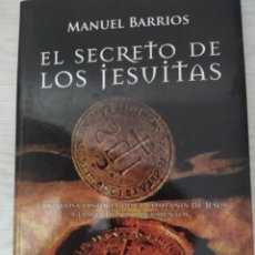 Libros de segunda mano: EL SECRETO DE LOS JESUITAS - MANUEL BARRIOS. Lote 273477248