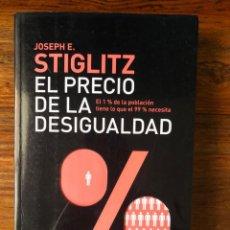 Libros de segunda mano: EL PRECIO DE LA DESIGUALDAD .JOSEPH E. STIGLITZ. TAURUS.. Lote 273493823