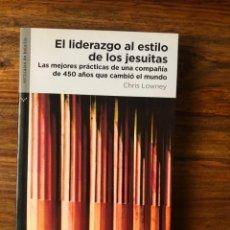 Libros de segunda mano: EL LIDERAAZGO AL ESTILO DE LOS JESUITAS. CHRIS LOWNEY. LAS MEJPOES PRÁCTICAS DE UNA COMPAÑIA.. Lote 273498658