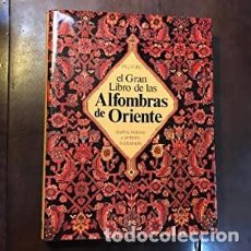 Libros de segunda mano: EL GRAN LIBRO DE LAS ALFOMBRAS DE ORIENTE / P.R.J. FORD / EDI. EDUNSA / 1993. Lote 273498758