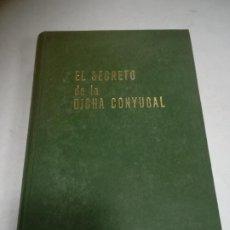 Libros de segunda mano: EL SECRETO DE LA DICHA CONYUGAL. HAROLDO SHRYOCK. 3ª EDICIÓN. 1965. EDITORIAL SAFELIZ, MADRID.. Lote 273642798