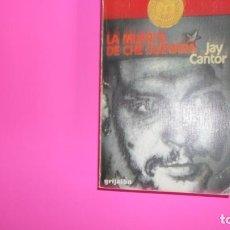 Libros de segunda mano: LA MUERTE DE CHE GUEVARA, JAY CANTOR, ED. GRIJALBO, TAPA BLANDA. Lote 273715533