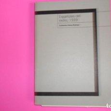 Libros de segunda mano: ESPAÑOLES DEL EXILIO, 1939, ANTONIO HENS PORRAS, ED. DIPUTACIÓN DE CÓRDOBA, TAPA BLANDA. Lote 273718208