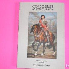 Libros de segunda mano: CORDOBESES DE AYER Y DE HOY, JOSÉ COSANO MOYANO, ED. REAL ACADEMIA DE CÓRDOBA, TAPA BLANDA. Lote 273721393
