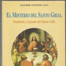 Libros de segunda mano: ANTUÑANO ALEA ,EL MISTERIO DEL SANTO GRIAL ,1999. Lote 273917483