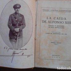 Libros de segunda mano: LA CAIDA DE ALFONSO XIII CAUSAS Y EPISODIOS 1932. Lote 273925083