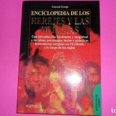 Libros de segunda mano: ENCICLOPEDIA DE LOS HEREJES Y LAS HEREJÍAS, LEONARD GEORGE, ED. ROBIN BOOK, TAPA BLANDA. Lote 273966063