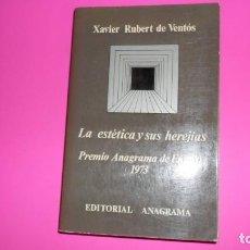 Libros de segunda mano: LA ESTÉTICA Y SUS HEREJÍAS, XAVIER RUBERT DE VENTÓS, ED. ANAGRAMA. Lote 273966638