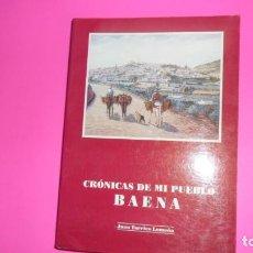 Libros de segunda mano: CRÓNICAS DE MI PUEBLO, BAENA, JUAN TORRICO LOMEÑA, ED. GRÁFICAS CAÑETE, TAPA BLANDA. Lote 273967483