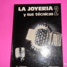 Libros de segunda mano: LA JOYERÍA Y SUS TÉCNICAS 2, J.L. LLORENTE, ED. PARANINFO, TAPA DURA. Lote 273979208