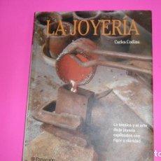 Libros de segunda mano: LA JOYERÍA, CARLES CODINA, ED. PARRAMÓN, TAPA DURA. Lote 273979418