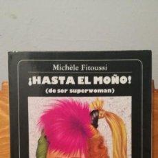 Libros de segunda mano: HASTA EL MONO ~ MICHELE FITOUSSI ( DE SER SUPERWOMAN ) MUCHNIK EDITORES. Lote 274222493