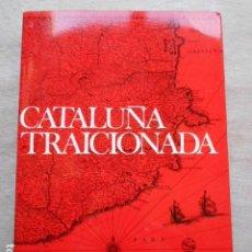Libros de segunda mano: CATALUÑA TRAICIONADA FELIO A. VILARRUBIA. Lote 274344308