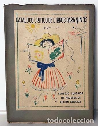 Libros de segunda mano: Catálogo crítico de libros para niños. 1945. (916 entradas) - Foto 2 - 274379053