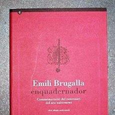 Libros de segunda mano: EMILI BRUGALLA ENQUADERNADOR / EDICIÓ BILINGÜE / COMMEMORACIÓ DEL CENTENARI. Lote 274427558