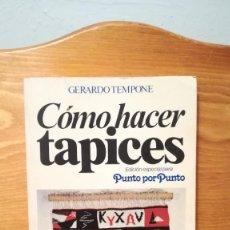 Libros de segunda mano: COMO HACER TAPICES ~ GERARDO TEMPONE - EDICION ESPECIAL PARA PUNTO POR PUNTO. Lote 274443198