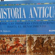 Libros de segunda mano: ROBERTS: HISTORIA ANTIGUA, DESDE LAS PRIMERA CIVILIZACIONES HASTA EL RENACIMIENTO, EDIT. BLUME 2005. Lote 274666523