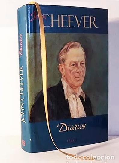 JOHN CHEEVER : DIARIOS (1ª ED ESPAÑOLA) (THE JOURNALS OF JOHN CHEEVER 1912-1982) (Libros de Segunda Mano (posteriores a 1936) - Literatura - Otros)