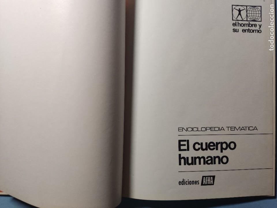 Libros de segunda mano: EL CUERPO HUMANO • EL HOMBRE Y SU ENTORNO • ENCICLOPEDIA TEMÁTICA Nº 6 • Ediciones AFHA 1977 - Foto 3 - 274833643