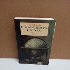 Libros de segunda mano: ANDRÉS TRAPIELLO - LOS CABALLEROS DEL PUNTO FIJO - EDITORIAL PRE-TEXTOS. Lote 275031663