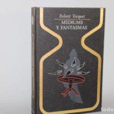 Livros em segunda mão: MEDIUMS Y FANTASMAS / ROBERT TOCQUET. Lote 275071278