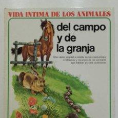 Libros de segunda mano: VIDA ÍNTIMA DE LOS ANIMALES DEL CAMPO Y LA GRANJA - Nº 2 - AURIGA CIENCIA - 1981. Lote 275083008