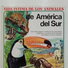 Libros de segunda mano: VIDA ÍNTIMA DE LOS ANIMALES DE AMERICA DEL SUR - Nº 12 - AURIGA CIENCIA - 1980. Lote 275083313