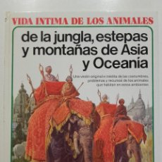 Libros de segunda mano: VIDA ÍNTIMA DE LOS ANIMALES DE LA JUNGLA, ESTEPAS Y MONTAÑAS DE ASIA - Nº 22 - AURIGA CIENCIA - 1980. Lote 275083613