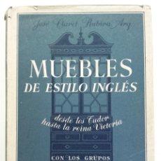 Livros em segunda mão: MUEBLES DE ESTILO INGLES. DESDE LOS TUDOR HASTA LA REINA VICTORIA - JOSE CLARET RUBIRA ARQUITECTO. Lote 275087813