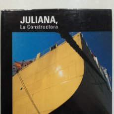 Libros de segunda mano: JULIANA, LA CONSTRUCTORA. 100 AÑOS / 100 YEARS - ASTILLEROS, GIJÓN, ASTURIAS. Lote 275091498