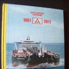 Libri di seconda mano: CIENTO CINCUENTA ANIVERSARIO DE LA NAVIERA AZNAR 1861 - 2011. Lote 275110353