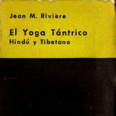 Libros de segunda mano: RIVIERE : EL YOGA TÁNTRICO (KIER, 1962). Lote 275237603
