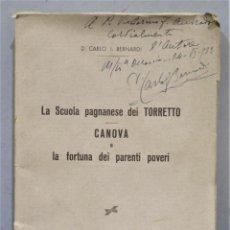 Libros de segunda mano: 1938.- LA SCUOLA PAGNANESE DEI TORRETTO. CANOVA E LA FORTUNE DEI PARENTI POVERI. DEDICADO POR AUTOR. Lote 275246183