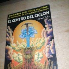Libros de segunda mano: EL CENTRO DEL CICLÓN / JOHN C. LILLY. Lote 275340768